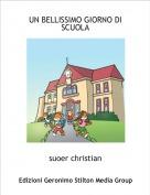 suoer christian - UN BELLISSIMO GIORNO DISCUOLA