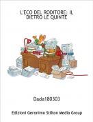Dada180303 - L'ECO DEL RODITORE: ILDIETRO LE QUINTE