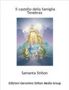 Samanta Stilton - Il castello della famiglia Tenebrax