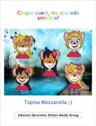 Topisa Mozzarella ;) - Cinque cuori, ma una sola amicizia!