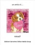 kikka07 - un amico è...