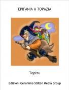 Topizu - EPIFANIA A TOPAZIA