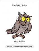 Miky Mouse - il gufetto ferito