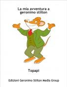 Topapi - La mia avventura a geronimo stilton