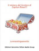 Lorenzolinguasvelta - Il mistero del forziere di Capitan Rosso!!!
