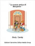 """Giuly  Candy - """" La nuova amica di Benjamin """""""