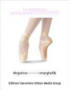 Mrgolina-------->marghe06 - Lo spettacolo spettacolare!!!!!!!!!!!!!!!!!!!!!!