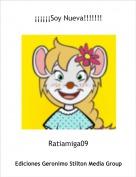 Ratiamiga09 - ¡¡¡¡¡¡Soy Nueva!!!!!!!