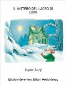 Super Aury - IL MISTERO DEL LADRO DI LIBRI
