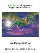 Vanilla Mozzarellina - (Undicesimo)Viaggio nel Regno della Fantasia.