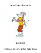 L.marttii - vacaciones chachacha