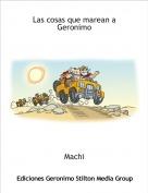Machi - Las cosas que marean a Geronimo