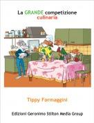 Tippy Formaggini - La GRANDE competizione culinaria