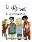 . - 4 Héroes: 2. La Profecía