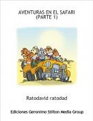 Ratodavid ratodad - AVENTURAS EN EL SAFARI (PARTE 1)