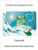 Topolele98 - Il mistero del pupazzo di neve