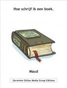 Maud - Hoe schrijf ik een boek.