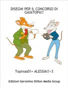Topinas01= ALESSIA!!<3 - DISEGNI PER IL CONCORSO DI GAIATOPA!!