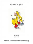 bufalo - Topazia in giallo