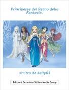 scritto da kelly03 - Principesse del Regno della Fantasia.