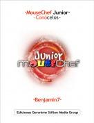·Benjamin7· - ·MouseChef Junior·~Conócelos~