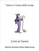 Scritto da Topolab - Topina e il tesoro della strega