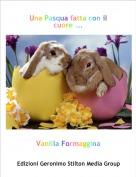Vanilla Formaggina - Una Pasqua fatta con il cuore ...