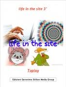 Topixy - life in the site 3°