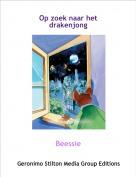 Beessie - Op zoek naar het drakenjong