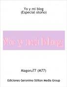 Magoru77 (M77) - Yo y mi blog(Especial otoño)