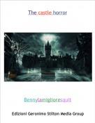 Bennylamiglioresquit - The castle horror