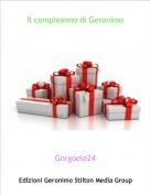 Gorgoele24 - Il compleanno di Geronimo