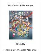 Ratoaday - Rato-Yo-kai Roboratonyan
