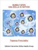 Topessa Frecciablu - BUBBLE NEWSUNA BOLLA DI NOTIZIE