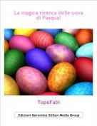 TopoFabi - La magica ricerca delle uova di Pasqua!