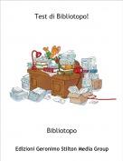 Bibliotopo - Test di Bibliotopo!