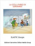 ELASTIC Giorgia - LA GITA A PARIGI DI GERONIMO!