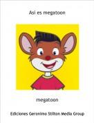 megatoon - Asi es megatoon