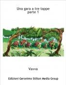 Vavva - Una gara a tre tappe parte 1