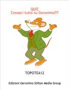TOPOTEA12 - QUIZ Conosci tutto su Geronimo???