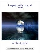 Written by Livy! - Il segreto della Luna nel mare