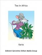 Ilaria - Tea in Africa