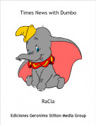 RaCla - Times News with Dumbo