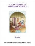 Arwen - LA ZIA SEGRETA DI TENEBROSA (PARTE 2)