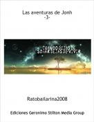 Ratobailarina2008 - Las aventuras de Jonh-3-