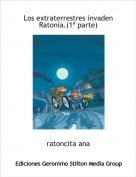 ratoncita ana - Los extraterrestres invaden Ratonía.(1ª parte)