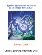 Bastian123456 - Bastian Stilton y el misterio de la ciudad fantasma 1