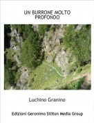 Luchino Granino - UN BURRONE MOLTO PROFONDO