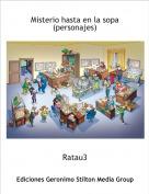 Ratau3 - Misterio hasta en la sopa(personajes)