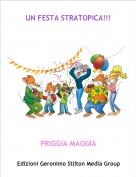PRIGGIA MAGGIA - UN FESTA STRATOPICA!!!